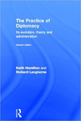 Book The Practice of Diplomacy: Its Evolution, Theory and Administration