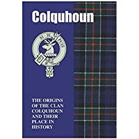 Colquhoun: The Origins of the Clan Colquhoun and Their Place in History (Scottish Clan Mini-Book)
