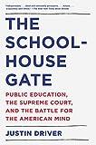 The Schoolhouse Gate: Public Education, the Supreme