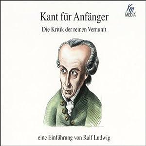Kant für Anfänger. Die Kritik der reinen Vernunft Hörbuch