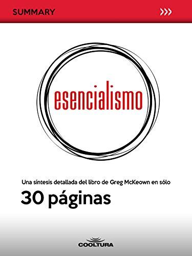 Esencialismo: Una síntesis detallada del libro de Greg McKeown en sólo 30 páginas (Summary nº 2) (Spanish Edition) Pdf