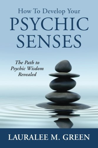 How to Develop Your Psychic Senses: The Path to Psychic Wisdom Revealed ebook