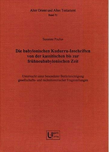 新到着 Die Babylonischen Altes Kudurru-Inschriften Und Von Der Kassitischen Bis Zur Fruhneubabylonischen Der Zeit.: Untersucht Unter Besonderer Berucksichtigung Orient Und Altes Testament) (German Edition) [並行輸入品] B07QHT3G98, 高級感:9275527c --- arianechie.dominiotemporario.com