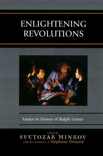 Enlightening Revolutions: Essays in Honor of Ralph Lerner