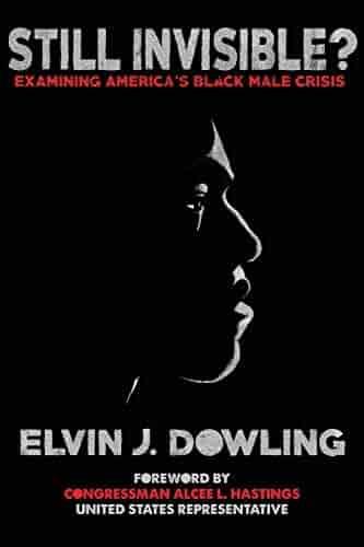 Still Invisible?: Examining America's Black Male Crisis