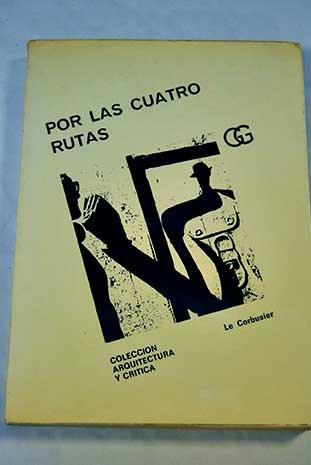 Descargar Libro Por Las Cuatro Rutas Le Corbusier
