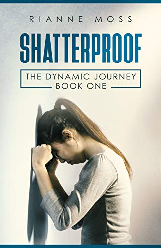 Shatterproof (The Dynamic Journey Book 1)