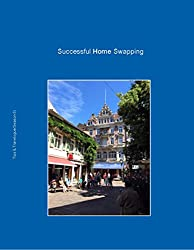 Successful Home Swapping: Tips & Travelogue (Season 6) (Home Swapping Made Easy)