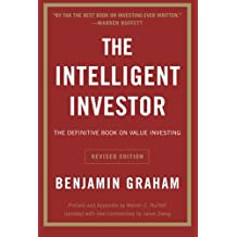 The Intelligent Investor: The Definitive Book on Value Investing. A Book of Practical Counsel (Revised Edition) (Collins Business Essentials) by Benjamin Graham Jason Zweig(2006-02-21)