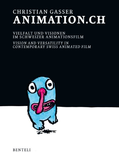 animation.ch: Vision and Versatility in Swiss Animated Film (German and English Edition)