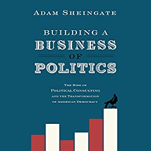 Building a Business of Politics Audiobook