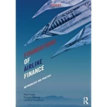 Foundations of Airline Finance: Methodology and Practice by Bijan Vasigh (2014-12-03)