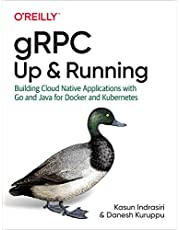 Indrasiri, K: gRPC: Up and Running: Building Cloud Native Applications with Go and Java for Docker and Kubernetes