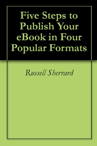 Five Steps to Publish Your eBook in Four Popular Formats (English Edition)