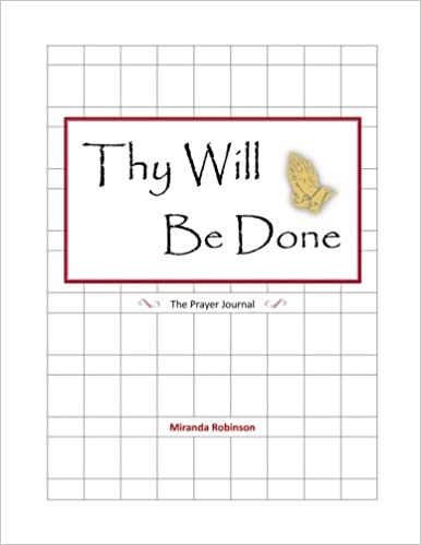 Thy Will Be Done: The Prayer Journal