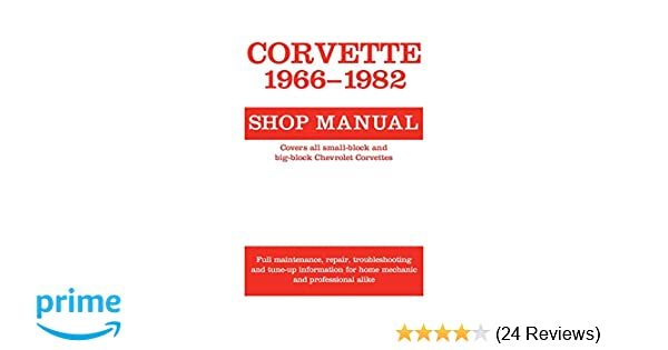 corvette 1966 1982 shop manual motorbooks workshop motorbooks
