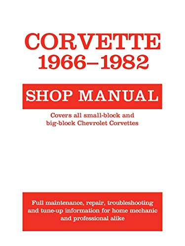 (Corvette, 1966-1982: Shop Manual (Motorbooks Workshop) )