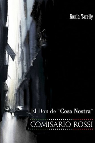 El don de Cosa Nostra COMISARIO ROSSI Tapa blanda – 28 ene 2017 Annia Tarelly Carmen Torrico Independently published 152026156X