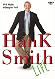 Hank Smith Live: Wit and Wisdom to Strengthen Youth