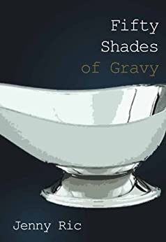 Fifty Shades of Gravy by [Ric, Jenny]