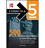 5 Steps to a 5 500 AP U.S. History Questions to Know by Test Day (5 Steps to a 5) (Paperback) - Common