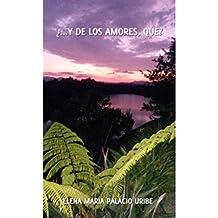 ¿...Y DE LOS AMORES, QUE? (Spanish Edition)