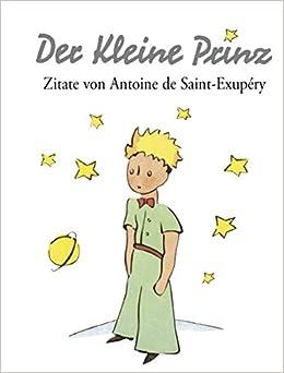 Der Kleine Prinz Zitate Von Antoine De Saint Exupery Amazon Co Uk  Books