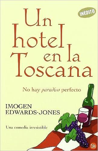 Libros gratis para leer sin descargar. UN HOTEL EN LA TOSCANA    (FG) (La Rana Lola) in Spanish PDF MOBI 8466315144