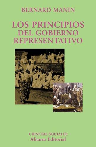 Los principios del gobierno representativo / The Principles of Representative Government (Spanish Edition) (Bernard Manin The Principles Of Representative Government)