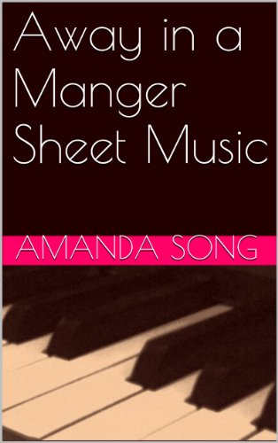 Away in a Manger Sheet Music (Away In A Manger Piano Sheet Music)