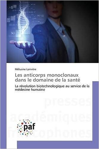 En ligne téléchargement Les Anticorps Monoclonaux Dans Le Domaine de La Sante pdf, epub ebook