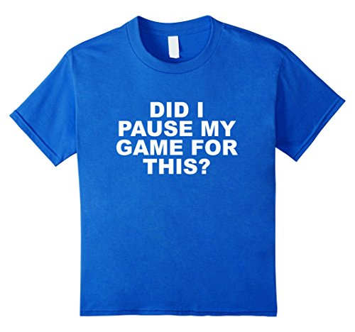 Did-I-Pause-My-Game-For-This-Funny-Gaming-T-Shirt