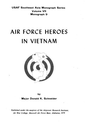 Download Air Force Heroes In Vietnam (USAF Southeast Asia Monograph Series) (Volume 7) pdf epub