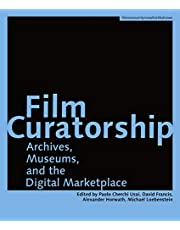 Film Curatorship: Archives, Museums, and the Digital Marketplace