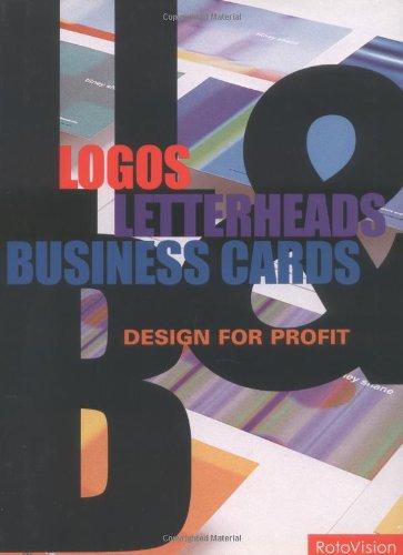 Logos, Letterheads & Business Cards: Design for Profit