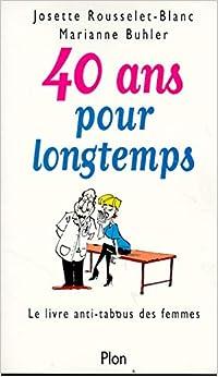 40 ans pour longtemps, le livre anti-tabous des femmes
