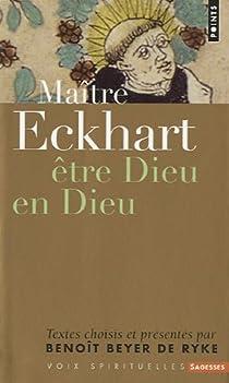Etre dieu en dieu par Eckhart