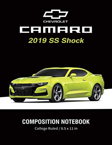 2020 Chevy Camaro Ss - Chevrolet Camaro 2019 SS shock Composition Notebook College Ruled / 8.5 x 11 in: American Muscle Cars, Supercars Notebook, Lined Composition Book, Diary, Journal Notebook