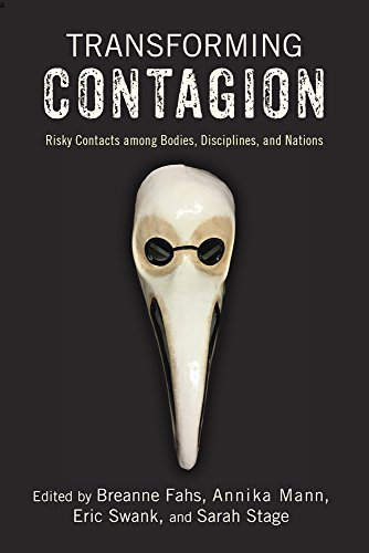 Transforming Contagion: Risky Contacts among Bodies, Disciplines, and Nations (English Edition)