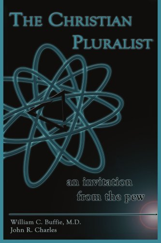 THE CHRISTIAN PLURALIST: an invitation from the pew