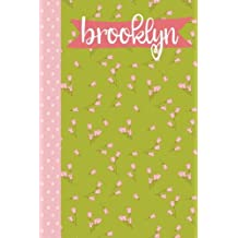 Brooklyn (6x9 Journal): Lined Writing Notebook with Personalized Name, 120 Pages – Grass Green with Cotton Candy Pink Flowers and Polka Dots and Coral Pink Banner