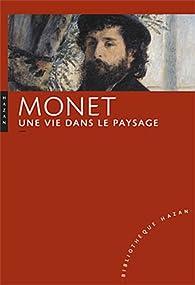 Claude Monet. Une vie dans le paysage par Marianne Alphant