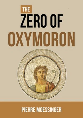 The zero of Oxymoron: No one is nothing (The growth of knowledge Book 1)