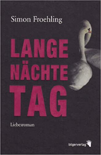 Simon Froehling: Lange Nächte Tag; Gay-Literatur alphabetisch nach Titeln