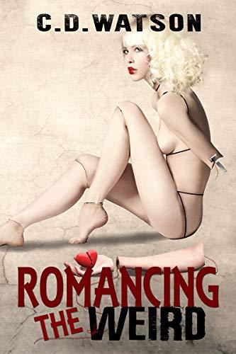 Romancing the Weird (Weird Short Fiction Book 1)