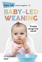 Baby-led Weaning: 70 Recetas Para Que Tu Hijo
