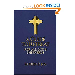 A Guide to Retreat for All God's Shepherds Rueben P. Job