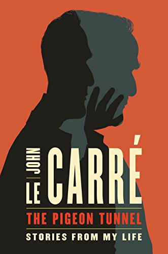 The Pigeon Tunnel: Stories from My Life by [le Carré, John]