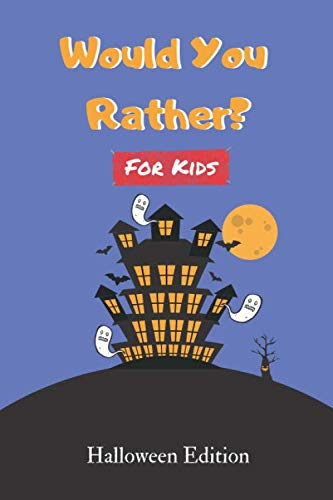 The Best Halloween Ever Quiz (Would You Rather For Kids: Halloween Edition (Fun Book of Silly Scenarios, Challenging Choices And Hilarious Questions For The Whole)