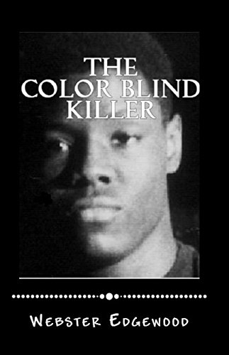 Search : The Color Blind Killer: Death Doesn't Care About Your Skin Color, He Only Wants Your Soul To Take